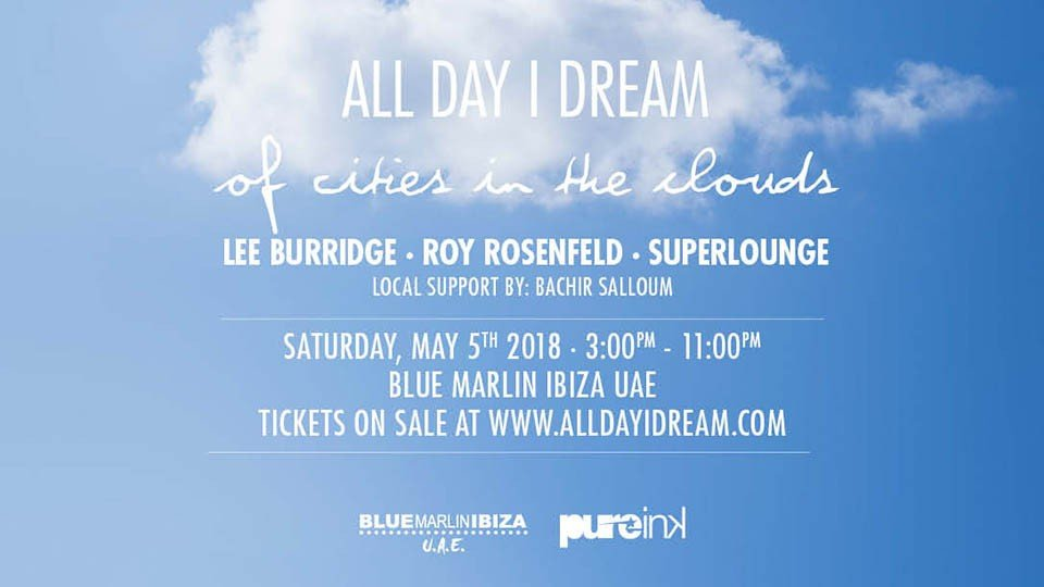 All Day I Dream Season Closing,Blue Marlin Ibiza UAE,Underground