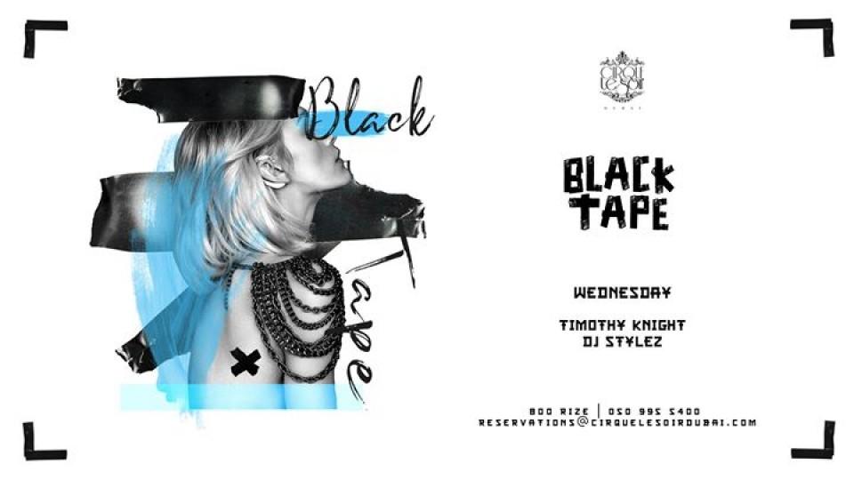 Black Tape - Every Wednesday,Cirque Le Soir Dubai,Urban