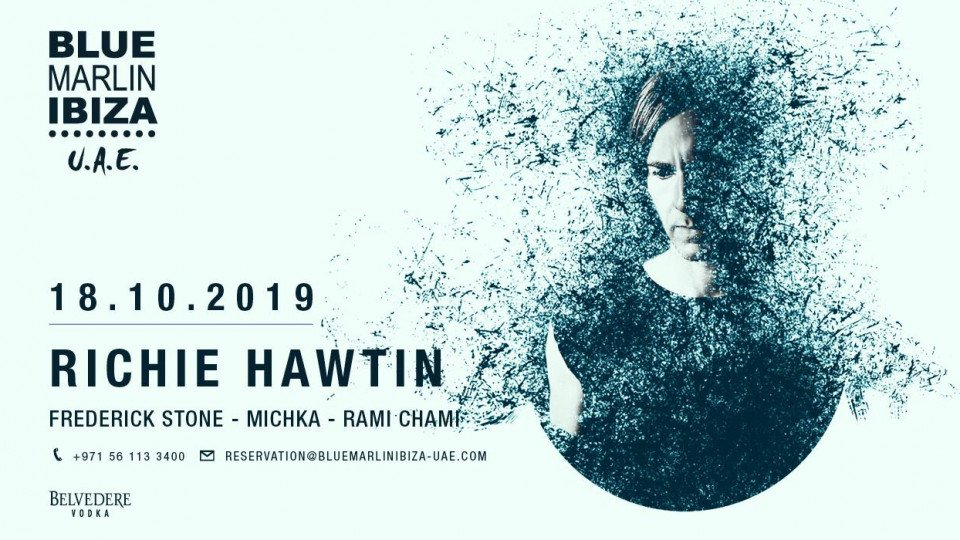 Blue Marlin Ibiza UAE presents Richie Hawtin,Blue Marlin Ibiza UAE,Underground