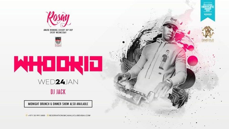 DJ WhooKid (LIVE DJ SET) x R O S A Y w/ DJ JACK,Cavalli Club Dubai,Urban