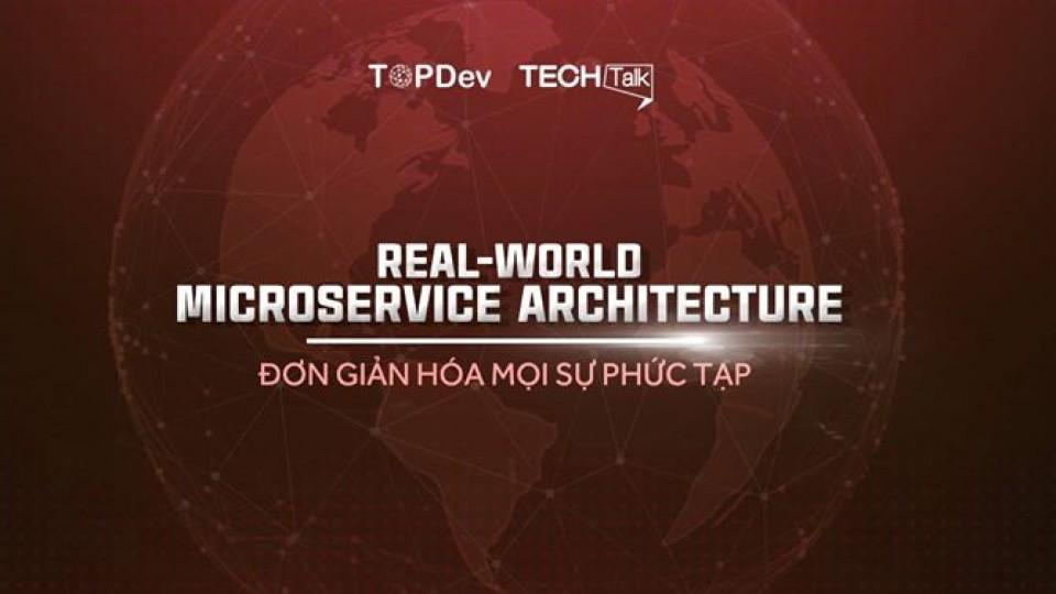 Real-world Microservice Architecture: Đơn giản mọi sự phức tạp,HCM,Business Events, Seminar