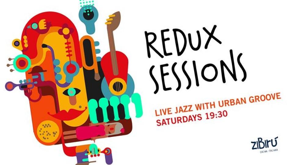Redux Sessions: Live Jazz by Urban Groove,Zibiru Restaurant,Live Music